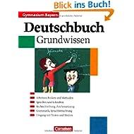 Deutschbuch - Gymnasium Bayern: 5.-10. Jahrgangsstufe - Grundwissen: Schülerbuch