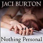 Nothing Personal   Jaci Burton