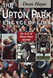 The Upton Park Encyclopedia: A-Z of West Ham United Dean Hayes