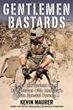 Gentlemen Bastards: On the Ground in Afghanistan with Americas Elite Special Forces