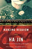 Nanjing Requiem: A Novel (Vintage International) (030774373X) by Jin, Ha