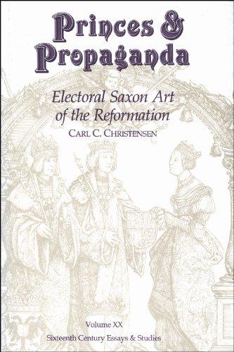 Princes & Propaganda (Sixteenth Century Essays and Studies)