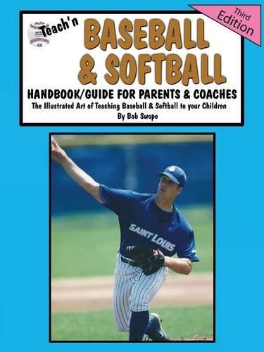 Teach'n Baseball & Softball Handbook/Guide for Parents & Coaches