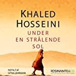 Under en strålende sol [A Thousand Splendid Suns] | Khaled Hosseini