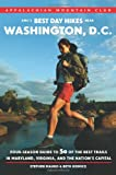 AMC s Best Day Hikes near Washington, D.C.: Four-season Guide to 50 of the Best Trails in Maryland, Virginia, and the Nation s Capital