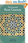 The Essential Rene Guenon: Metaphysic...