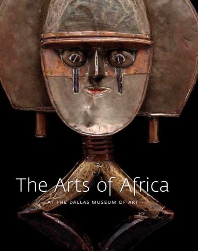 The Arts of Africa at the Dallas Museum of Art (Dallas Museum of Art Publications)
