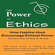 Nine Habits That Encourage Ethical Power: Internalize Them and Reap the Rewards: The Power of Ethics (       UNABRIDGED) by Pete Geissler, Bill O'Rourke Narrated by Dave