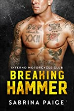 Breaking Hammer (Motorcycle Club Romance) (Inferno Motorcycle Club Book 3)
