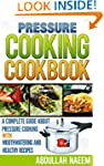 Pressure cooking cookbook: a complete...