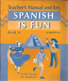 Spanish Is Fun: Book A, Teacher's Manual and Key (0877201463) by Wald, Heywood
