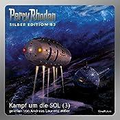 Kampf um die SOL - Teil 3 (Perry Rhodan Silber Edition 83) | Kurt Mahr, H. G. Ewers, Clark Darlton