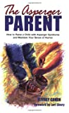 The Asperger Parent: How to Raise a Child with Asperger Syndrome and Maintain Your Sense of Humor (1931282145) by Jeffrey Cohen