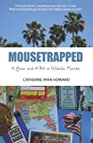 Catherine Ryan Howard Mousetrapped: A Year and A Bit in Orlando, Florida