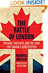 The Battle of London: Trudeau, Thatch...