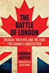 The Battle of London: Trudeau, Thatch...