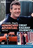 Michael Palin: Hemingway Adventure / Great Railway Journeys