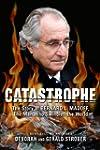 Catastrophe: The Story of Bernard L....