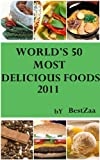 World's 50 Most Delicious Foods 2011