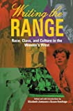 img - for Writing the Range: Race, Class, and Culture in the Women s West book / textbook / text book