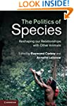 The Politics of Species: Reshaping ou...