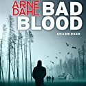 Bad Blood Audiobook by Arne Dahl Narrated by John Lee