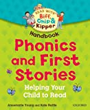 Rod Hunt Oxford Reading Tree Read With Biff, Chip, and Kipper: Phonics and First Stories Handbook (Read at Home Handbook)