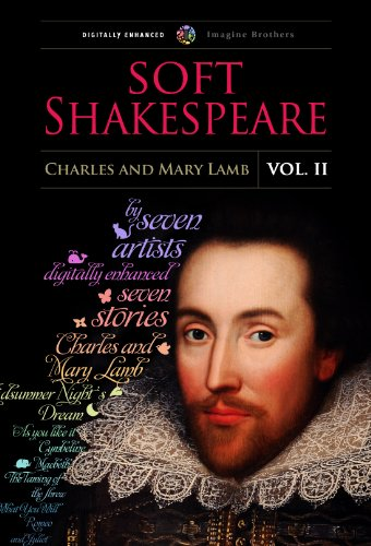William Shakespeare - Soft Shakespeare, Vol. II (Illustrated) (Shakespeare for young readers)