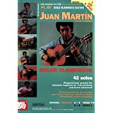 Play Solo Flamenco Guitar with Juan Martin Vol. 1by Juan Martin