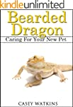 Bearded Dragon: Caring For Your New P...