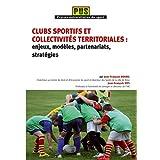 Clubs sportifs et collectivités territoriales : enjeux, modèles, partenariats, stratégies
