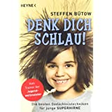 """Denk dich schlau!: Die besten Ged�chtnistechniken f�r junge Superhirne -von """"Steffen B�tow"""""""