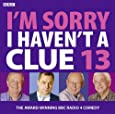 I'm Sorry I Haven't a Clue 13 (BBC Audio)