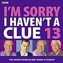 I'm Sorry I Haven't a Clue 13 (BBC Audio)