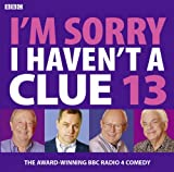 Jack Dee I'm Sorry I Haven't a Clue 13 (BBC Audio)
