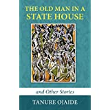 The Old Man in a State House and Other Stories