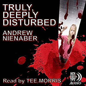 Truly, Deeply Disturbed Audiobook