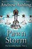The Invisible Hands - Part 3: Pawn Storm (Dark Tales of Randamor the Recluse Book 6)