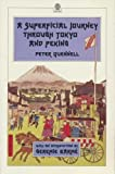 A Superficial Journey through Tokyo and Peking (Oxford Paperback Reference) (0195840992) by Quennell, Peter