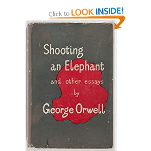 "Rhetorical Analysis of ""Shooting an Elephant"" by George Orwell Essay Sample"