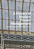A History of Modern Project Management: From the Renaissance to the Machine Age
