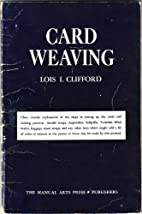 Card Weaving by Lois I Clifford