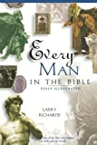 Every Man In The Bible Everything In The Bible Series (0785214399) by Larry Richards