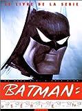 echange, troc Chip Kidd, Paul Dini - Batman, le livre de la série TV