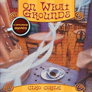 On What Grounds | [Cleo Coyle]