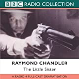 Raymond Chandler The Little Sister (BBC Radio Collection)