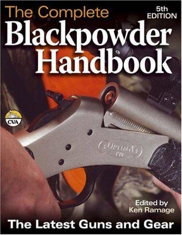 The Complete Blackpowder Handbook (Complete Blackpowder Handbook)