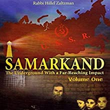 Samarkand - The Underground with a Far-Reaching Impact, Volume One | Livre audio Auteur(s) : Hillel Zaltzman Narrateur(s) : Shlomo Zacks