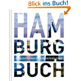 Das Hamburg Buch: Highlights einer faszinierenden Stadt
