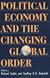 img - for Political Economy and the Changing Global Order book / textbook / text book